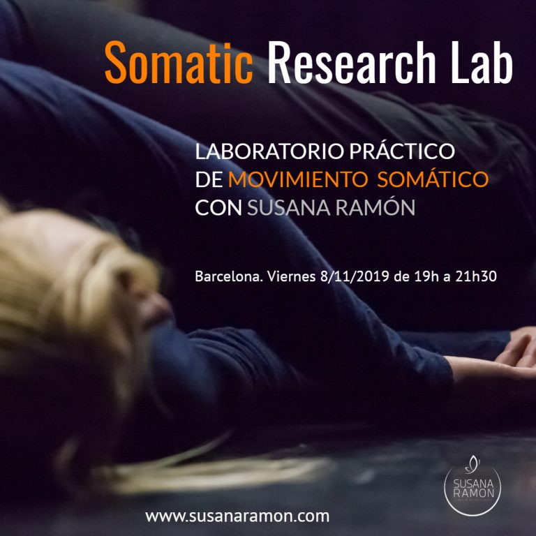 Somatic Research Lab. Laboratorio práctico con Susana Ramón 8/11/2019 Barcelona